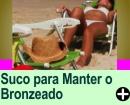 SUCO PARA MANTER O BRONZEADO