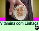 VITAMINA DE LINHAÇA