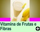 VITAMINAS DE FRUTAS E FIBRAS
