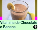 VITAMINA DE CHOCOLATE E BANANA