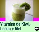 VITAMINA DE KIWI, LIMÃO E MEL