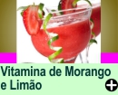 VITAMINA DE MORANGO E LIMÃO