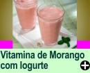 VITAMINA DE MORANGO COM IOGURTE